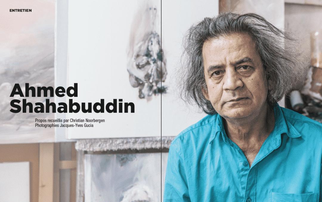 Grand entretien : Ahmed Shahabuddin